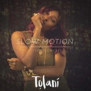 "Tolani - ""Slow Motion""  (Soco Cover)"